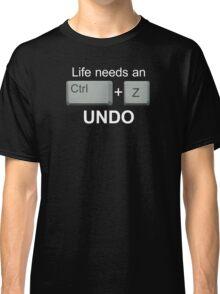 LIFE NEEDS AN UNDO. - Version 3 Classic T-Shirt