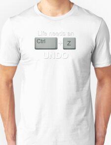 LIFE NEEDS AN UNDO. - Version 3 T-Shirt