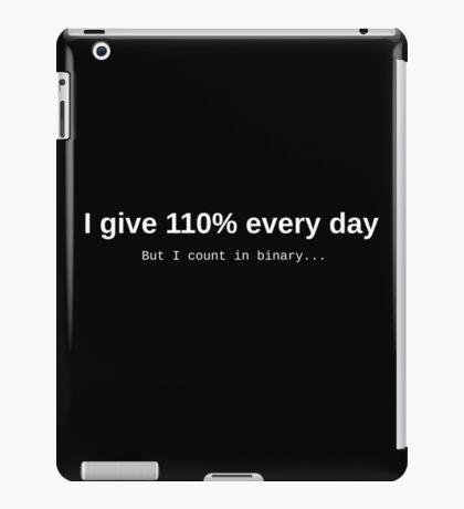 Give 110%...or so (black) iPad Case/Skin