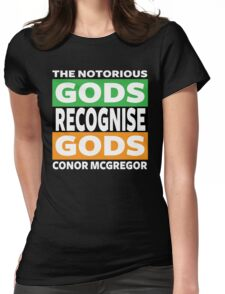 Conor Mcgregor, Gods Recognise Gods Womens Fitted T-Shirt