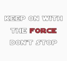 Keep On With The Force Kids Tee