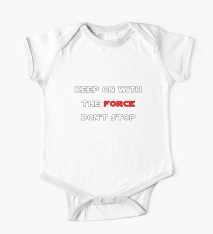 Keep On With The Force One Piece - Short Sleeve