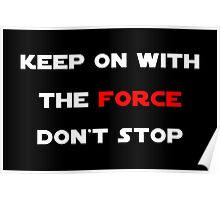 Keep On With The Force Poster