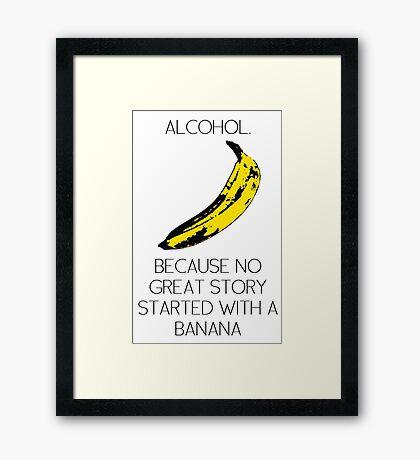 ALCOHOL vs BANANA Framed Print