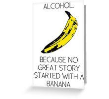 ALCOHOL vs BANANA Greeting Card