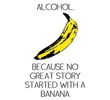 ALCOHOL vs BANANA Photographic Print