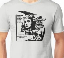 Teenage bad girl - b movie Unisex T-Shirt
