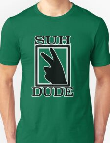 SUH DUDE BLACK Unisex T-Shirt