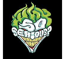 Joker - Why so serious? Photographic Print