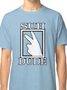 SUH DUDE WHITE Classic T-Shirt