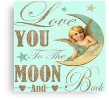 Angel moon typography love you to the moon and back Canvas Print