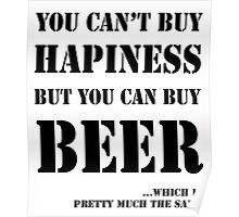 BEER IS HAPINESS Poster
