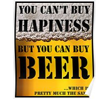 BEER IS HAPINESS (beer version) Poster