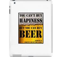 BEER IS HAPINESS (beer version) iPad Case/Skin
