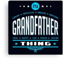 It's A Grandfather Thing Canvas Print