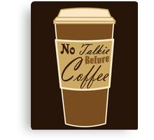 cartoon paper cup typography no talkie before coffee Canvas Print
