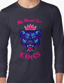 NO NEED FOR KINGS Long Sleeve T-Shirt