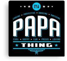 It's A Pappa Thing Canvas Print