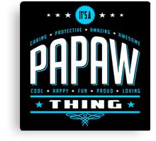 It's A Pappaw Thing Canvas Print