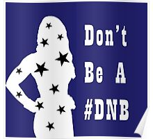 Don't Be A Dnb Poster