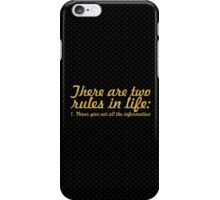 There are two rules in life: 1. Never give out all the information. - Inspirational Life Quote iPhone Case/Skin
