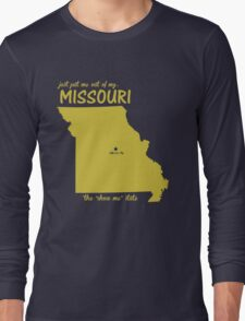 Just Put Me Out of My Missouri Long Sleeve T-Shirt