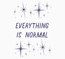 Everything Is Normal Kids Tee