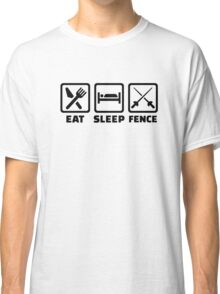 Eat sleep fence Classic T-Shirt