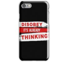 Disobey its already Thinking Painting brush Slogan message quote Graphic t-shirt Case Skirt Scarf iPhone Case/Skin