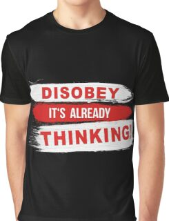 Disobey its already Thinking Painting brush Slogan message quote Graphic t-shirt Case Skirt Scarf Graphic T-Shirt