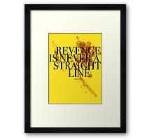 Revenge is never a straight line Framed Print