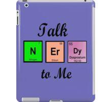 Talk nerdy to me!!!! iPad Case/Skin