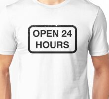 Open 24 Hours Unisex T-Shirt