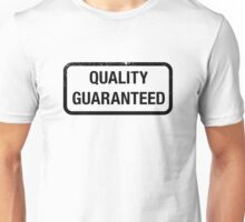 Quality Guaranteed Unisex T-Shirt