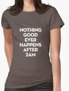 After 2AM Womens Fitted T-Shirt