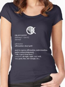 OKAYI GOTIT Definition 2 Women's Fitted Scoop T-Shirt