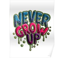Never Grow Up [White] Poster
