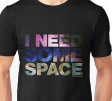 I Need Some Space - black Unisex T-Shirt