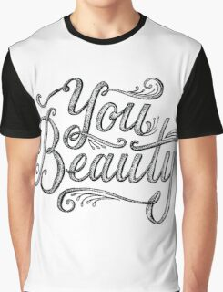 You Beauty Graphic T-Shirt