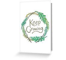 Keep Growing Greeting Card