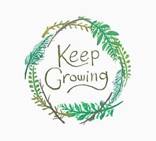 Keep Growing Unisex T-Shirt