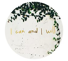 I Can & I Will Photographic Print