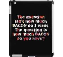 The Real Bacon Question iPad Case/Skin