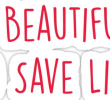 It's a Beautiful Day to Save Lives - RED Sticker