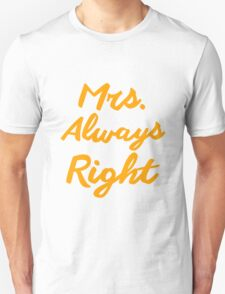 Mrs. Always Right couple design T-Shirt