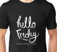 Hello Friday Unisex T-Shirt