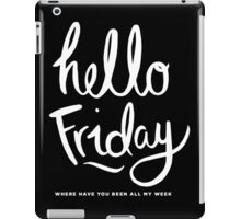 Hello Friday iPad Case/Skin