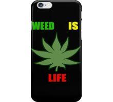 Weed Is Life - Marijuana - Mary Jane - (Designs4You) - Stoner iPhone Case/Skin