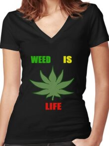Weed Is Life - Marijuana - Mary Jane - (Designs4You) - Stoner Women's Fitted V-Neck T-Shirt