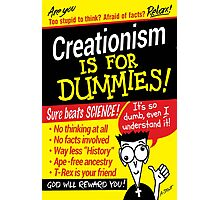 Creationism is for Dummies Photographic Print